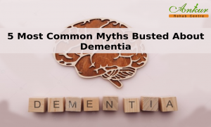 5 Most Common Myths Busted About Dementia